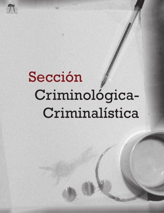 11 ABRIL-JUNIO2015Visióncriminológica-criminalística sumado, valorando si existiere una intencionalidad o alguna causa o m...