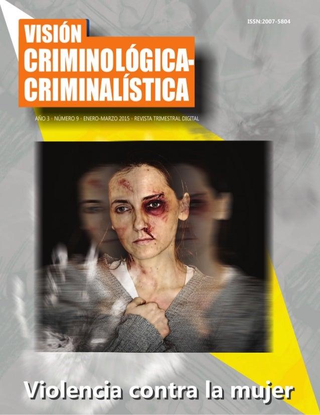 DIRECTORIO GENERAL Visión Criminológica-Criminalística Año 3 • Número 9 • Enero-marzo 2015 AUTORIDADES CLEU Lic. Elia More...