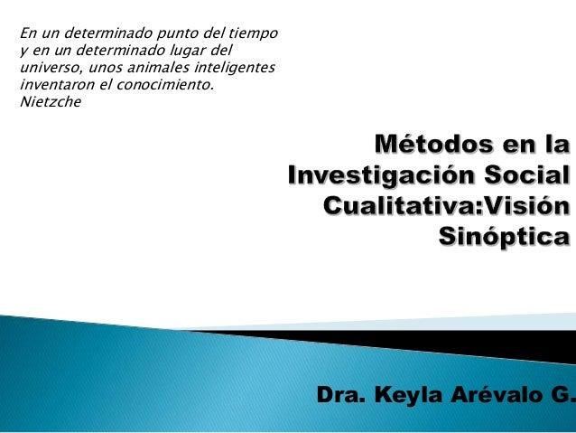 Dra. Keyla Arévalo G. En un determinado punto del tiempo y en un determinado lugar del universo, unos animales inteligente...