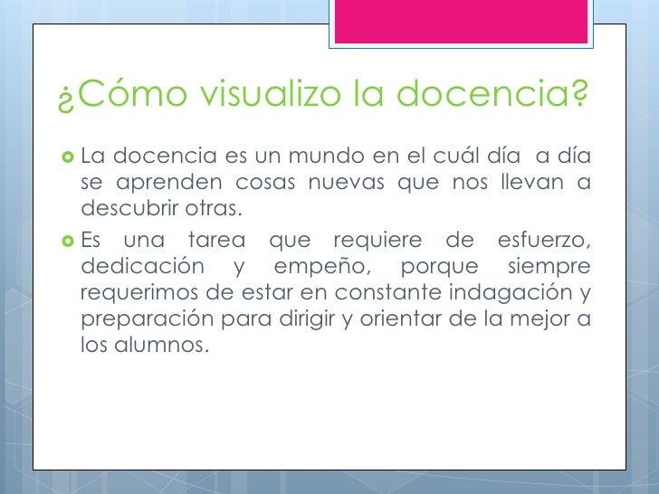 Visión sobre la docencia Slide 3