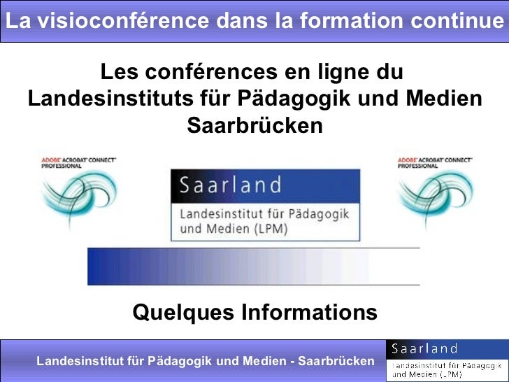 La visioconférence dans la formation continue        Les conférences en ligne du  Landesinstituts für Pädagogik und Medien...