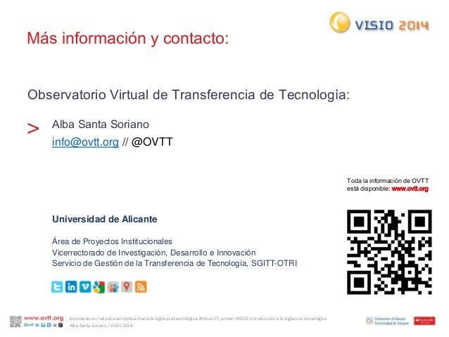 Observatorio Virtual de Transferencia de Tecnología:  Alba Santa Soriano  info@ovtt.org// @OVTT  >  Toda la información de...