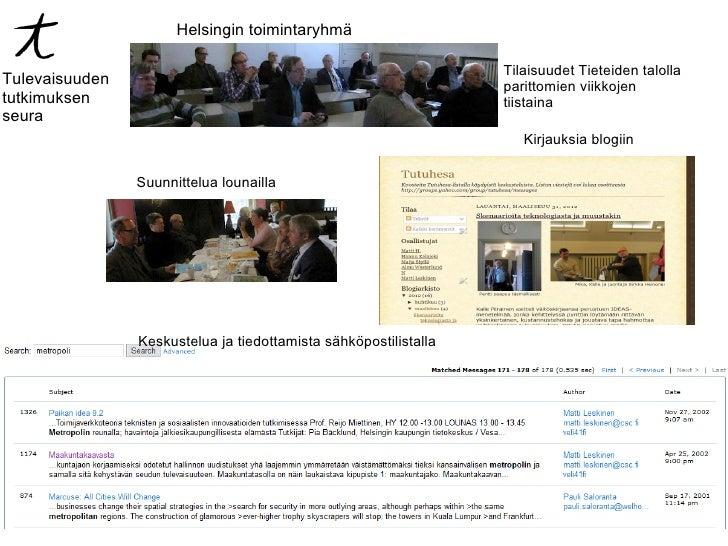 Helsingin toimintaryhmä                                                                  Tilaisuudet Tieteiden talollaTule...