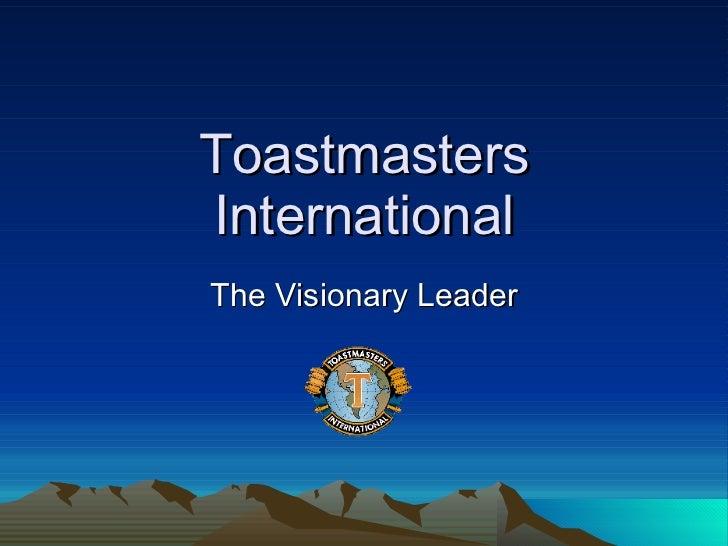 Toastmasters International The Visionary Leader