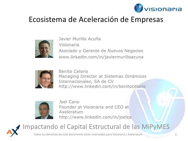 Ecosistema de Aceleración de Empresas<br />Javier Murillo Acuña<br />Visionaria<br />Asociado y Gerente de Nuevos Negocios...