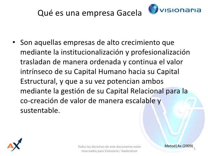 Qué es una empresa Gacela<br />Son aquellas empresas de alto crecimiento que mediante la institucionalización y profesiona...