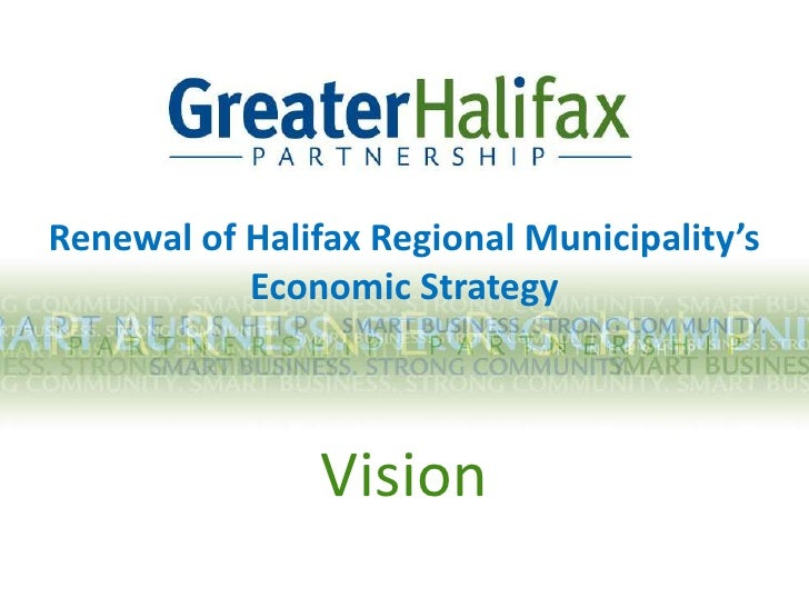 Renewal of Halifax Regional Municipality's <br />Economic Strategy  <br />Vision<br />