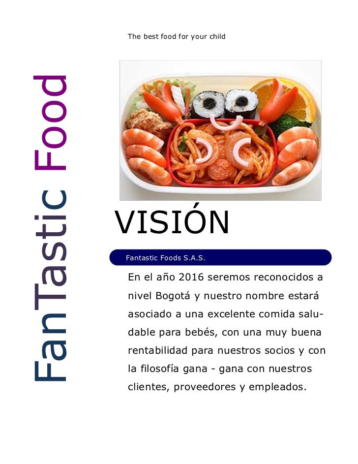 The best food for your childFanTastic Food                 VISIÓN                 Fantastic Foods S.A.S.                 E...