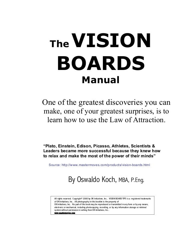 The VISION      BOARDS                                  ManualOne of the greatest discoveries you canmake, one of your gre...