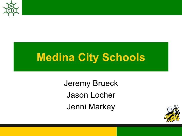 Medina City Schools Jeremy Brueck Jason Locher Jenni Markey