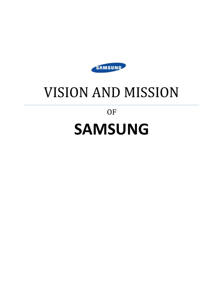 VISION AND MISSIONOFSAMSUNG<br />Welcome to SAMSUNG. For over 70 years, SAMSUNG has been dedicated to making a better worl...