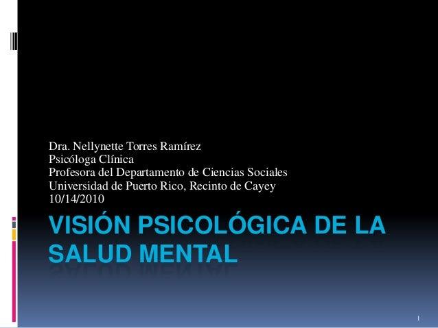Dra. Nellynette Torres RamírezPsicóloga ClínicaProfesora del Departamento de Ciencias SocialesUniversidad de Puerto Rico, ...