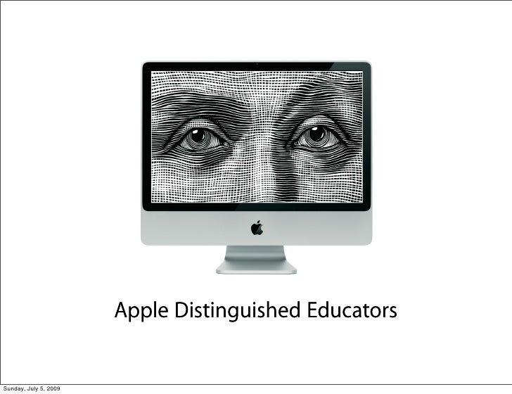 Apple Distinguished Educators   Sunday, July 5, 2009