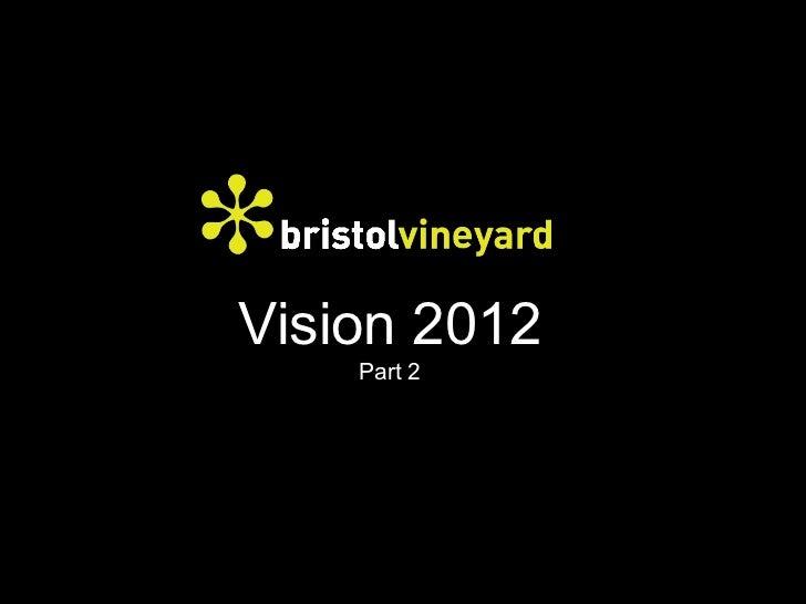 Vision 2012 Part 2
