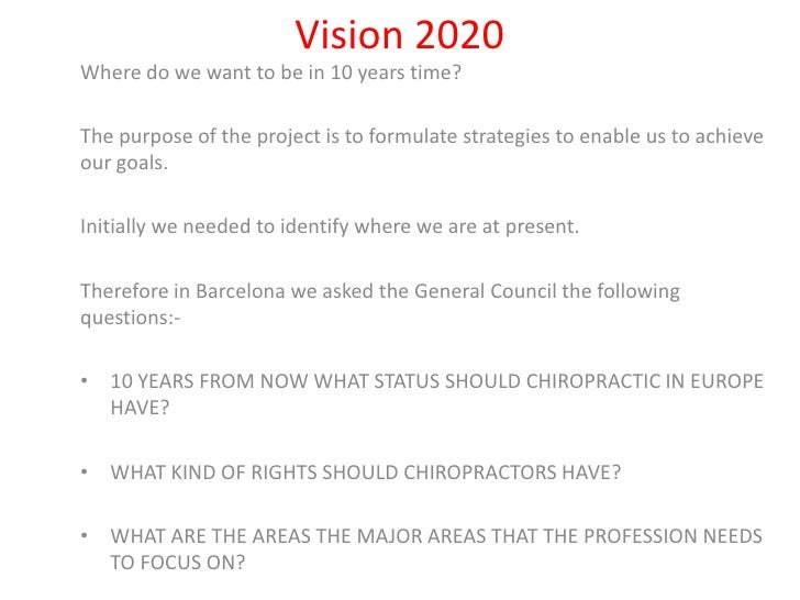 Vision 2020<br />Where do we want to be in 10 years time?<br />The purpose of the project is to formulate strategies to en...