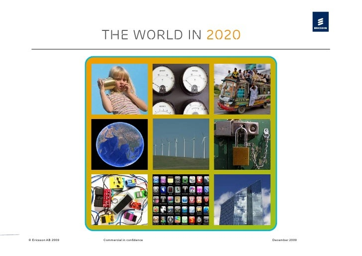 The world in 2020     © Ericsson AB 2009   Commercial in confidence   December 2009
