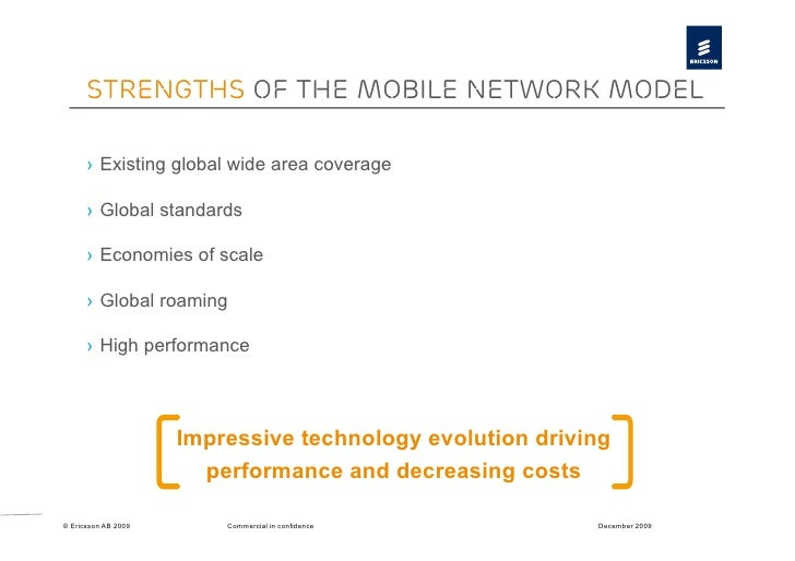 Strengths of the mobile network model        › Existing global wide area coverage        › Global standards        › Ec...