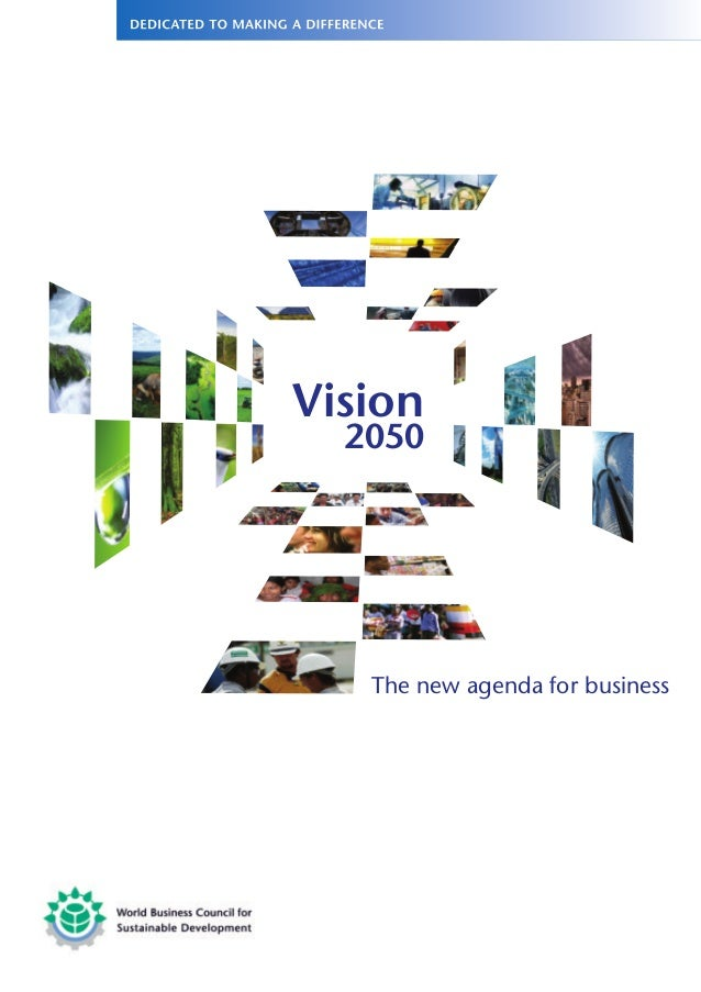 World Business Council for Sustainable Development The new agenda for business 2050 Vision