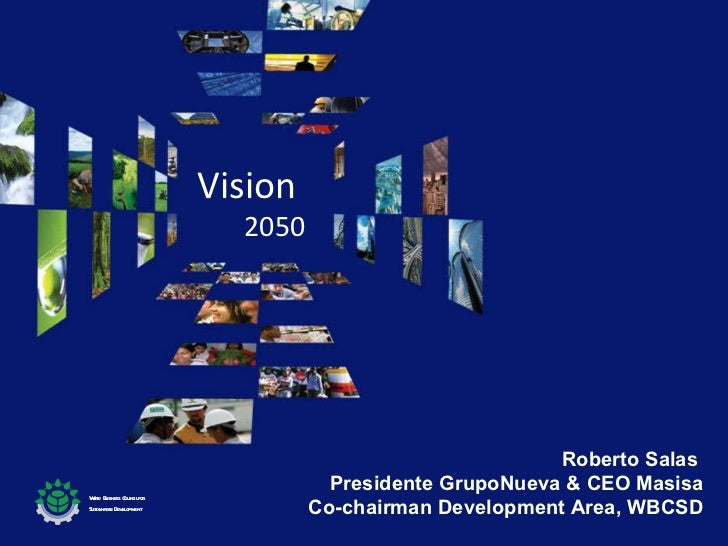 Roberto Salas  Presidente GrupoNueva & CEO Masisa Co-chairman Development Area, WBCSD