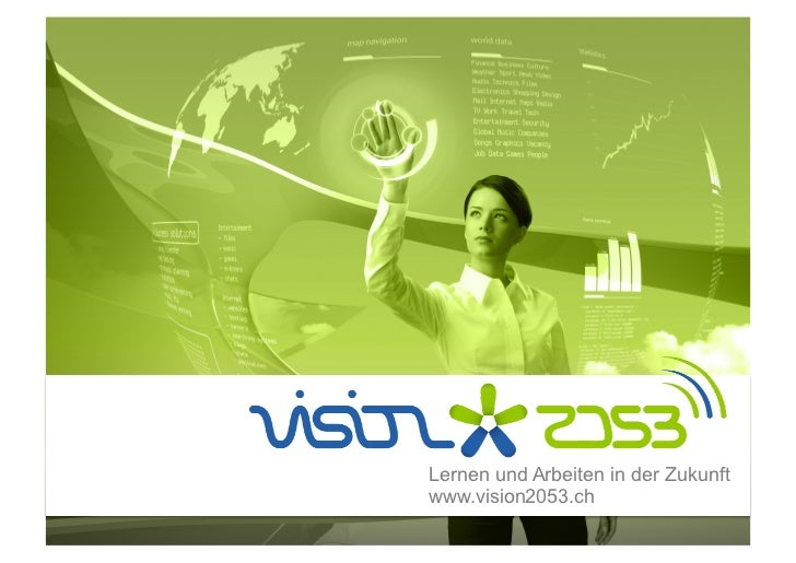 Lernen und Arbeiten in der Zukunftwww.vision2053.ch