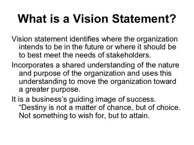 A vision statement identifies