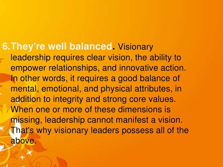 the importance of visionary leadership and Strategic leadership skills: the visionary leader formulate and share a clear vision for future organisational success what is always important.