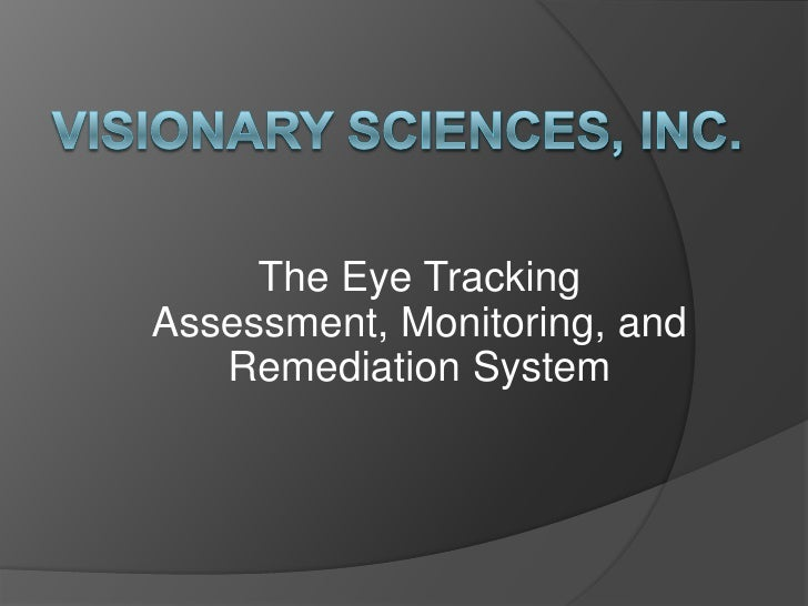 The Eye Tracking Assessment, Monitoring, and    Remediation System