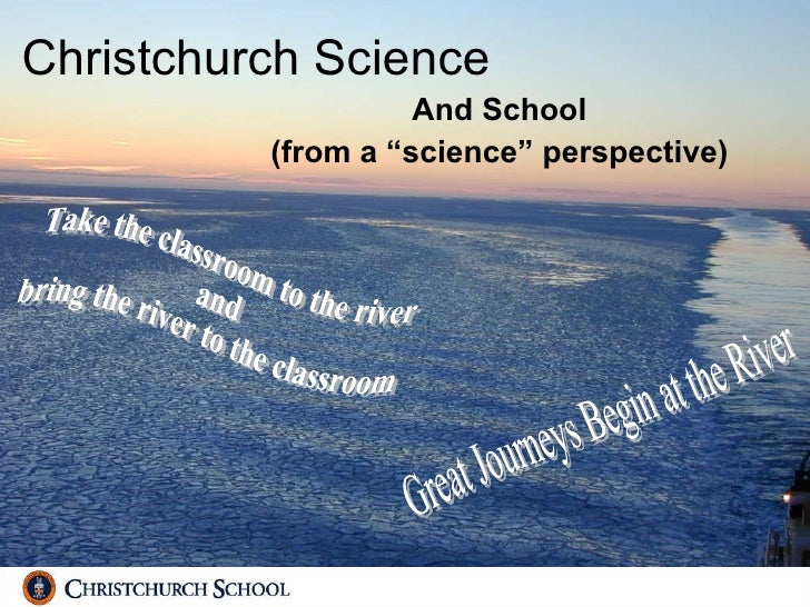 """Christchurch Science And School (from a """"science"""" perspective) Take the classroom to the river  and  bring the river to th..."""