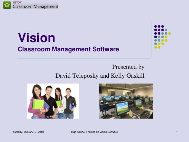 Vision     Classroom Management Software                                                 Presented by                     ...