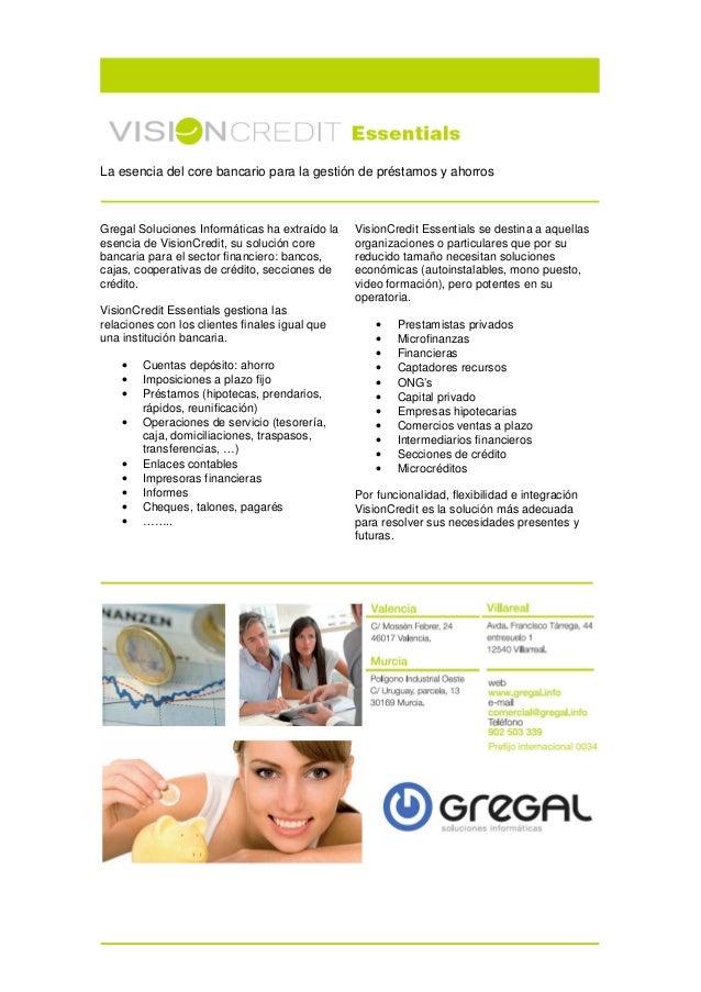 La esencia del core bancario para la gestión de préstamos y ahorrosGregal Soluciones Informáticas ha extraído la   VisionC...