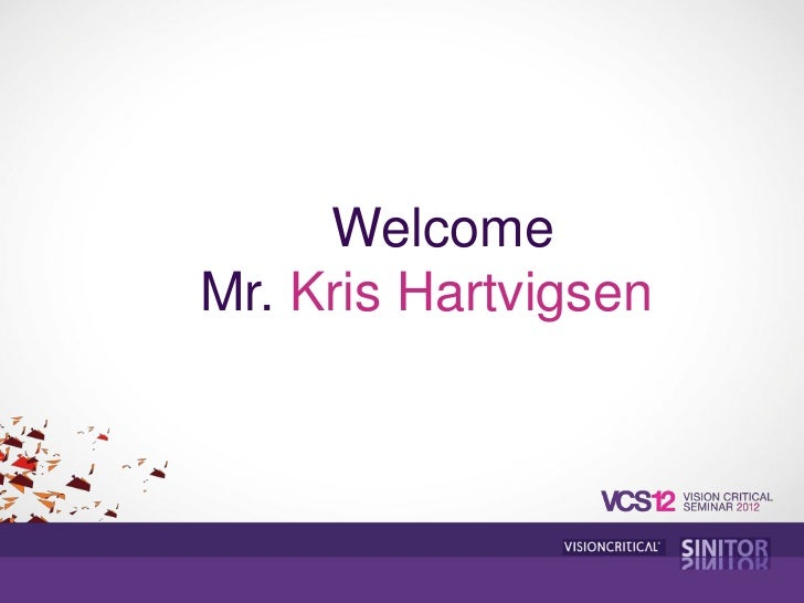 WelcomeMr. Kris Hartvigsen