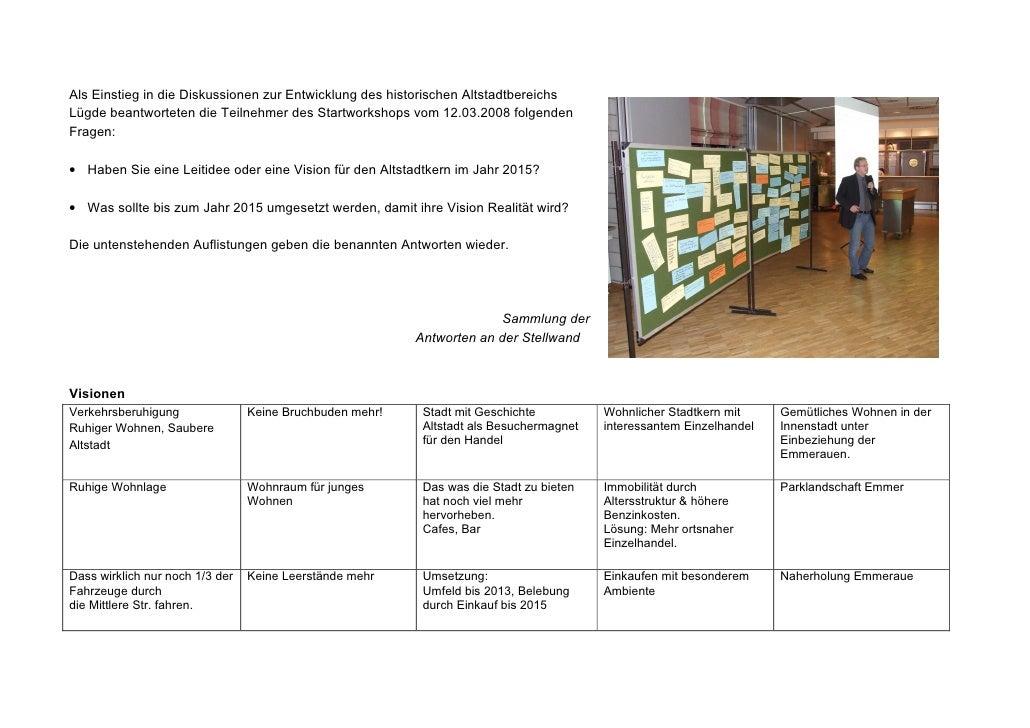 Als Einstieg in die Diskussionen zur Entwicklung des historischen Altstadtbereichs Lügde beantworteten die Teilnehmer des ...
