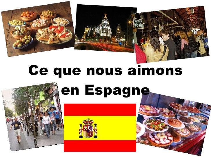 Ce que nous aimons en Espagne