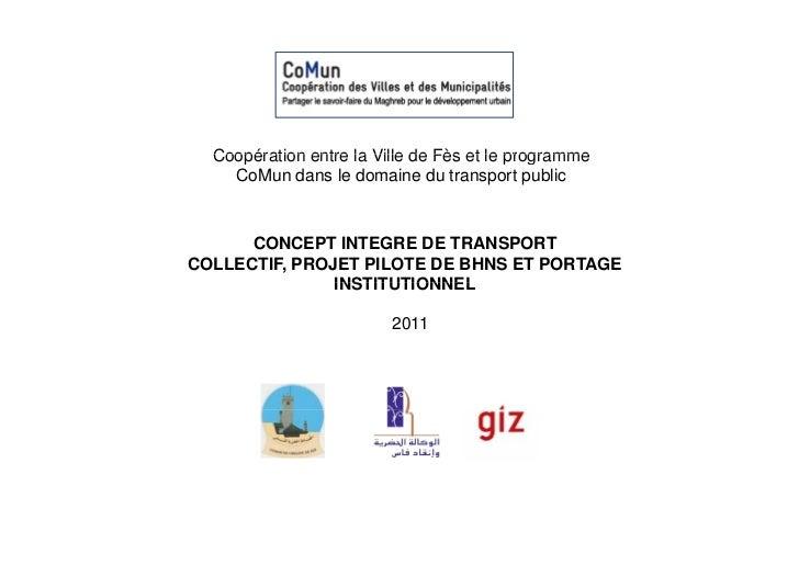 Coopération entre la Ville de Fès et le programme    CoMun dans le domaine du transport public      CONCEPT INTEGRE DE TRA...