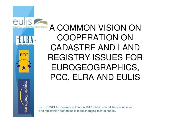 A COMMON VISION ON        COOPERATION ON      CADASTRE AND LAND      REGISTRY ISSUES FOR       EUROGEOGRAPHICS,      PCC, ...