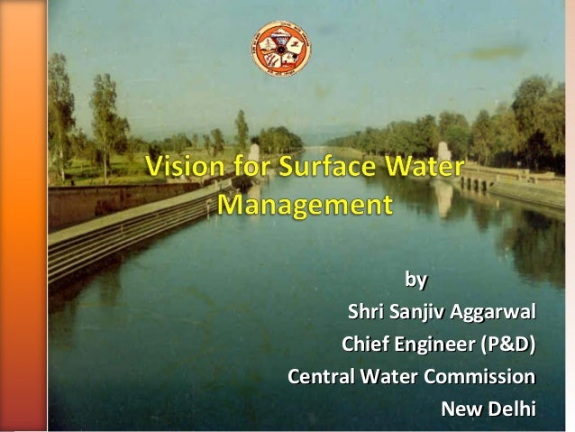 byby Shri Sanjiv AggarwalShri Sanjiv Aggarwal Chief Engineer (P&D)Chief Engineer (P&D) Central Water CommissionCentral Wat...
