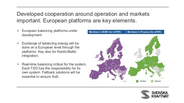 Developed cooperation around operation and markets important. European platforms are key elements. > European balancing pl...