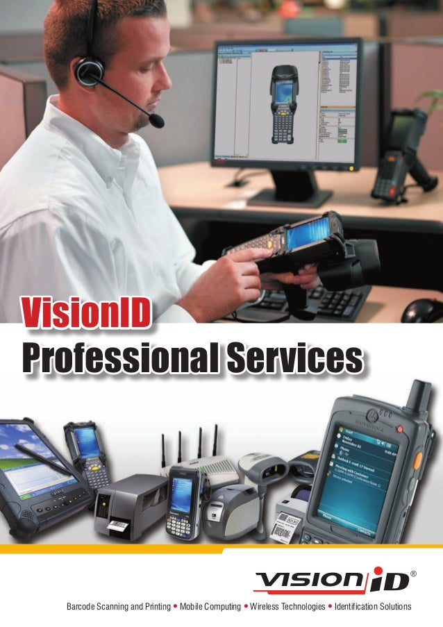 Barcode Scanning and Printing l Mobile Computing l Wireless Technologies l Identification Solutions VisionID Professional ...