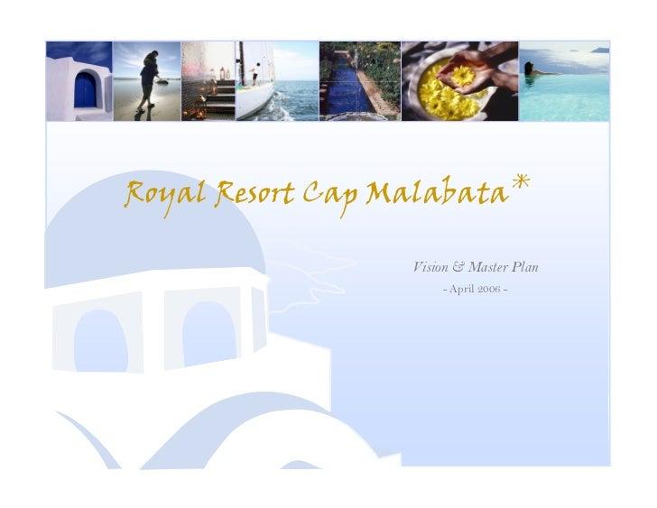 Royal Resort Cap Malabata*                  Vision & Master Plan                      - April 2006 -                      ...