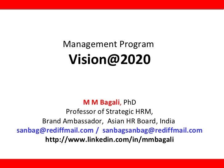 Management Program  [email_address] M M Bagali ,  PhD Professor of Strategic HRM, Brand Ambassador,  Asian HR Board, India...