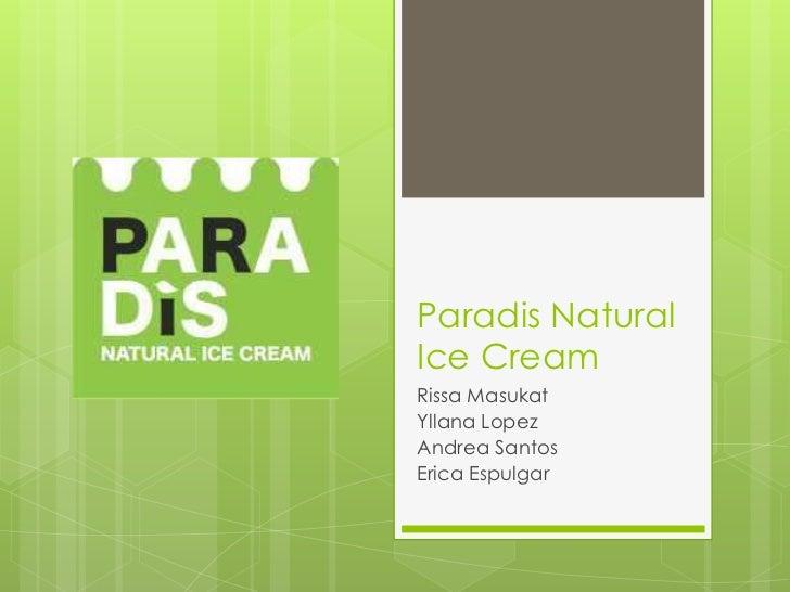 Paradis NaturalIce CreamRissa MasukatYllana LopezAndrea SantosErica Espulgar