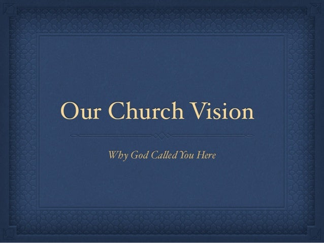 Our Church Vision! Why God Called You Here