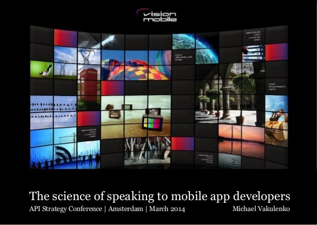 Copyright VisionMobile 2014Copyright VisionMobile 2012 The science of speaking to mobile app developers API Strategy Confe...