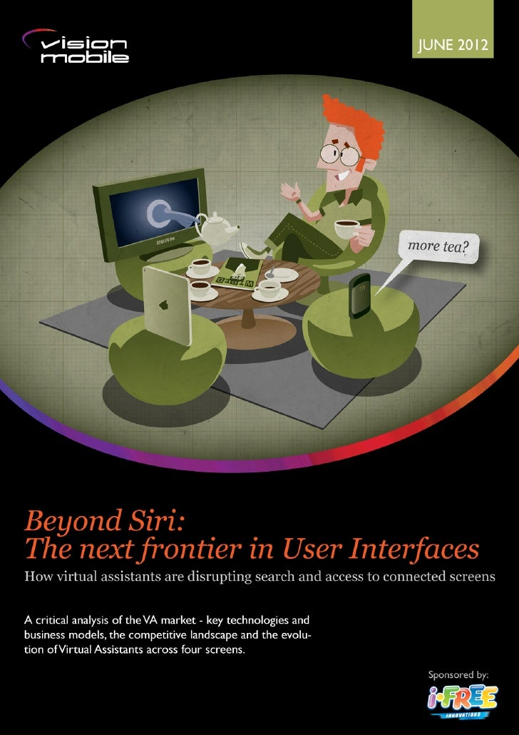 12    Beyond Siri: the next frontier in User Interfaces                                                        © VisionMob...