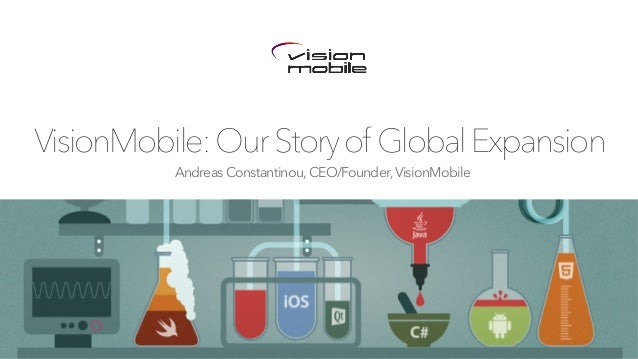 Andreas Constantinou,CEO/Founder,VisionMobile VisionMobile:OurStoryof GlobalExpansion