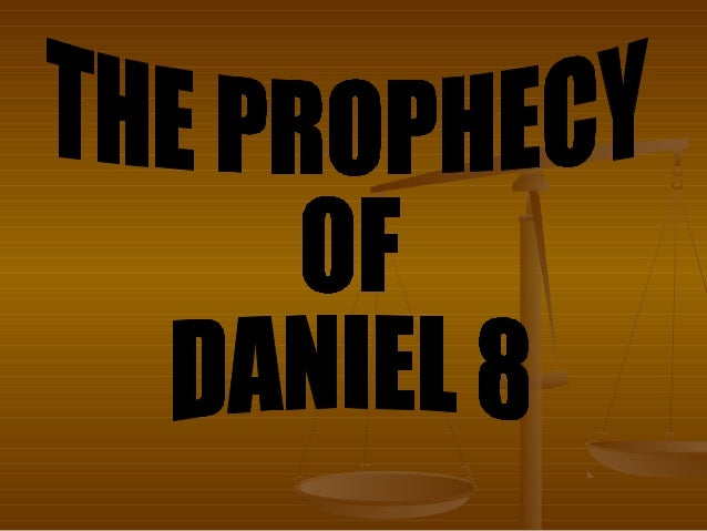 """THE PROPHECY of DANIEL 8   Daniel 8:1 """"In the third year of the reign of    king Belshazzar a vision appeared unto    me,..."""