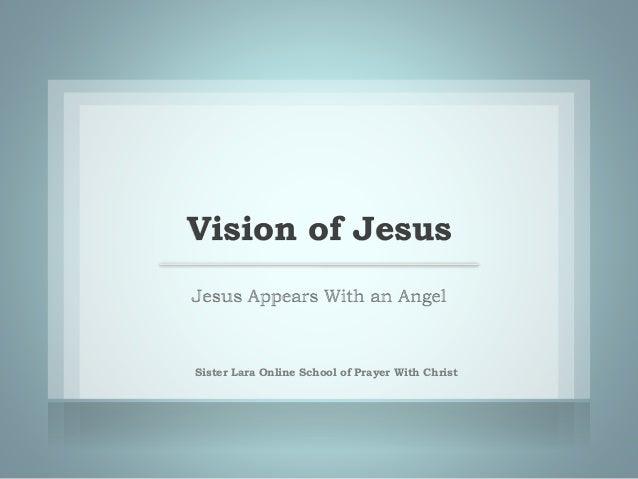 Vision of Jesus Sister Lara Online School of Prayer With Christ