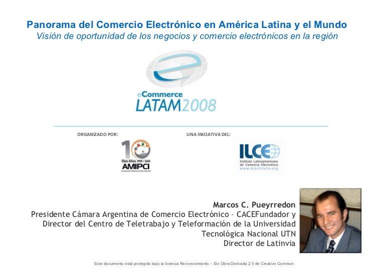 Marcos C. Pueyrredon Presidente Cámara Argentina de Comercio Electrónico – CACEFundador y Director del Centro de Teletraba...