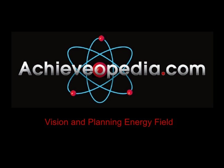Vision and Planning Energy Field