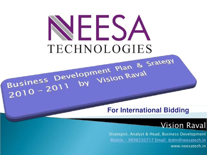 Vision Raval<br />Strategist, Analyst & Head, Business Development<br />Mobile - 9898330717 Email: ibdm@neesatech.in<br />...